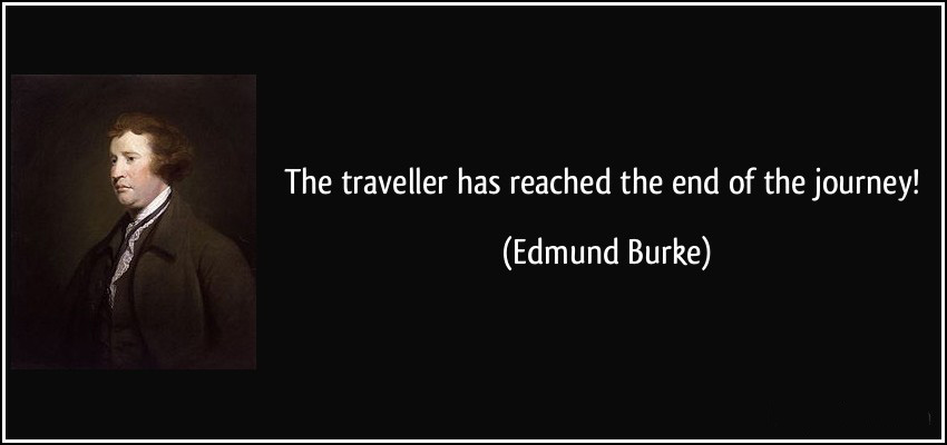 quote-the-traveller-has-reached-the-end-of-the-journey-edmund-burke-27495